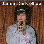 Janna Dark Show